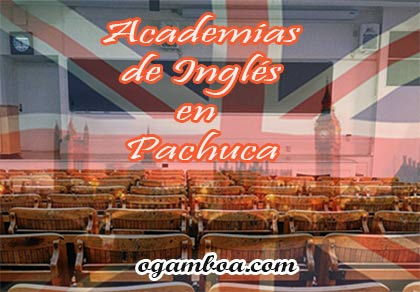 institutos de inglés en pachuca